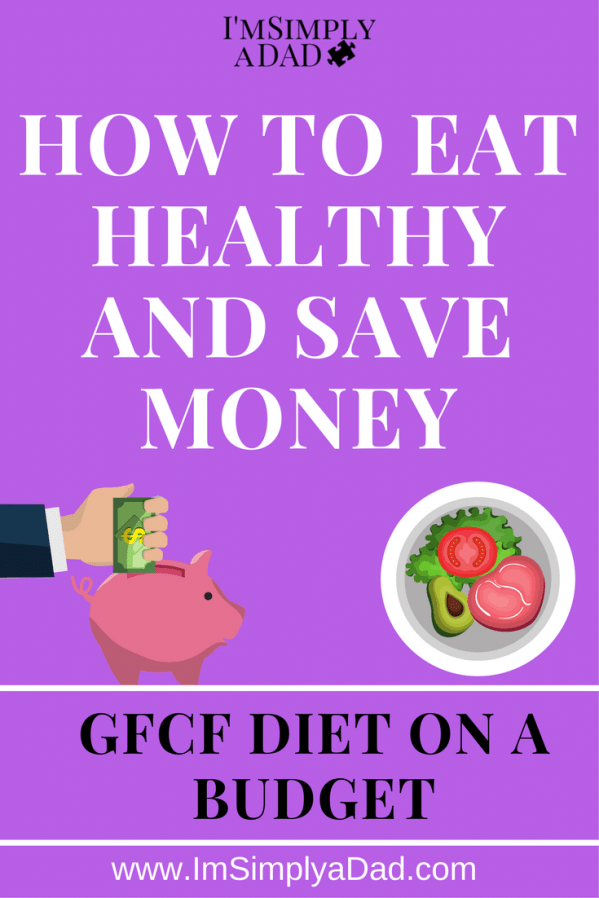 GFCF Diet on a Budget: Simple Changes to help you save money on healthy food.
