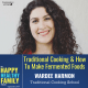 traditional cooking and how to make fermented foods