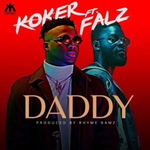 Download mp3: Koker – Daddy Ft Falz (Prod. By Rhyme Bamz)