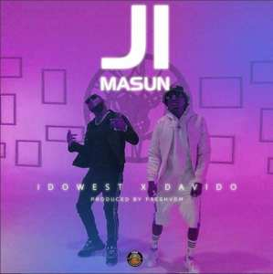 Download Mp3: Idowest – Ji Masun ft. Davido