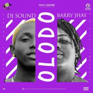 Download Mp3: DJ Sound X Barry Jhay – Olodo (Prod. Antras)