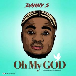 Download Video: Danny S – Oh My God
