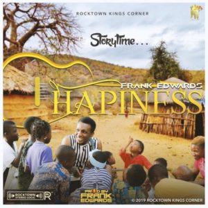 Frank Edwards – Happiness [Audio + Video]