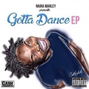 Download FULL EP: Naira Marley – Gotta Dance EP (Download All Tracks)