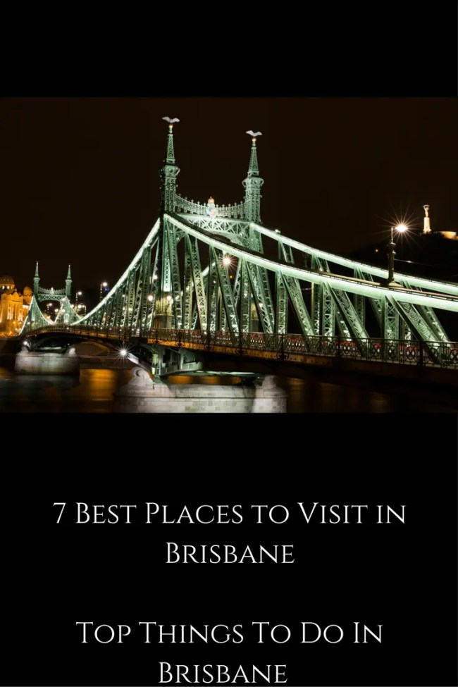 7 Best Places to Visit in BrisbaneTop Things To Do In Brisbane