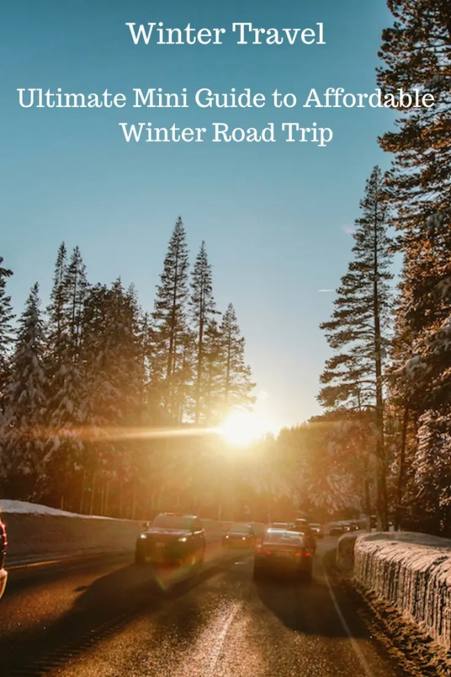 Winter Travel - Ultimate Mini Guide to Affordable Winter Road Trip