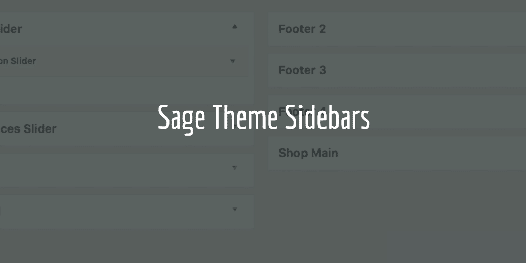 Sage Theme Sidebars – How To Set Sidebars Up Properly In Sage