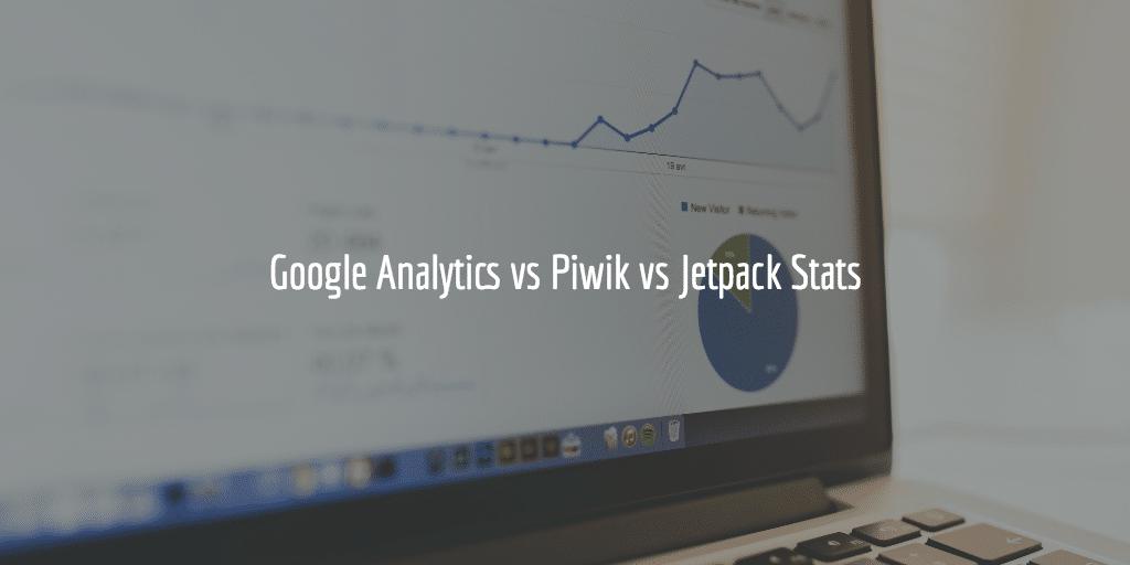 Google Analytics vs Piwik vs Jetpack Stats
