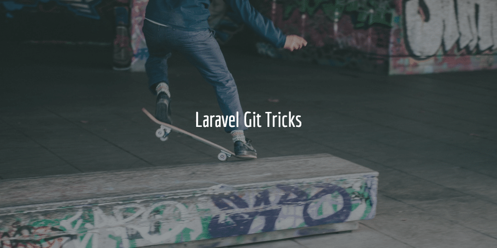 Laravel Git Tricks