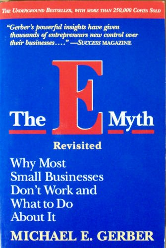 E-Myth Michael E Gerber - a good read for entrepreneurs and business owners