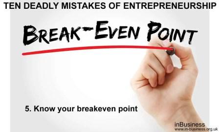 Ten deadly mistakes of entrepreneurship - Know your breakeven point
