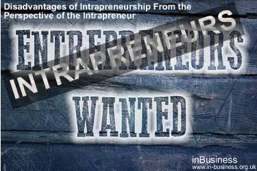 Intrapreneurship Definition - Disadvantages of Intrapreneurship From the Perspective of the Intrapreneur