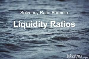 Solvency ratio formula - Liquidity Ratios