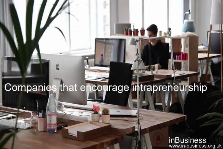 Companies that encourage intrapreneurship