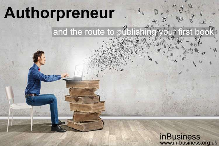 Authorpreneur - and the route to publishing your first book