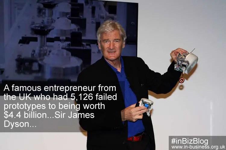 Famous entrepreneur with 5126 failed prototypes Sir James Dyson