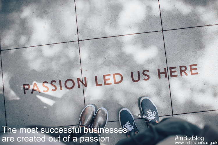 The most successful businesses are created out of a passion