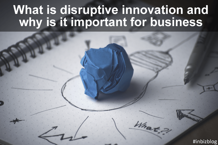 What is disruptive innovation and why is it important for business