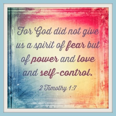 2 Timothy 1:7 - Scripture Declarations for Fear