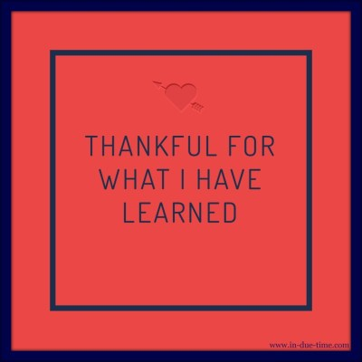 Thankful for what I have learned