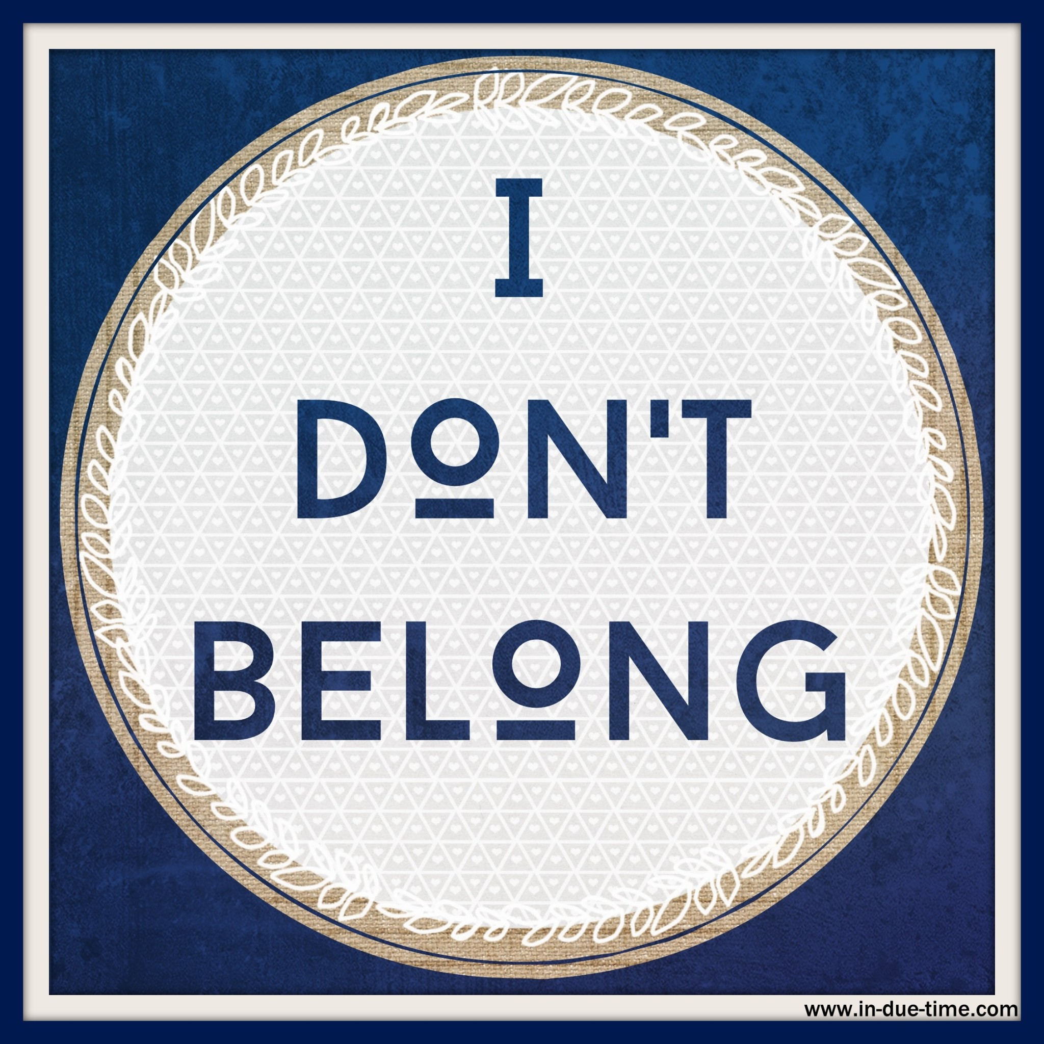 I don't Belong - In Due Time Blog