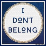 I Don't Belong
