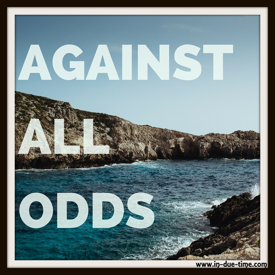 Against All Odds - Romans 8 - In Due Time Blog