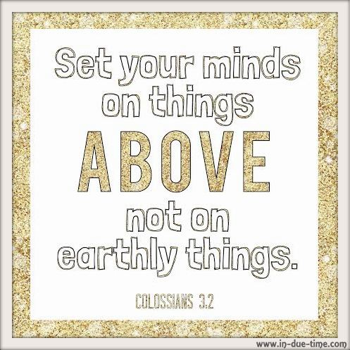 Things Above - Colossians 3 - In Due Time Blog