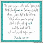 Proverbs 4:25-27 Look Ahead #139