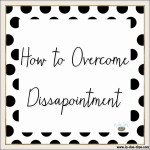 How to Overcome Disappointment