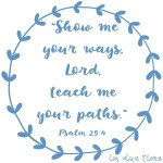 Psalm 25:4 Life Paths #157