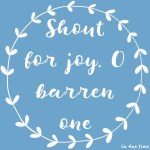 Shout for Joy, O Barren One