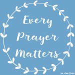 Every Prayer Matters