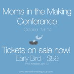 Moms in the Making Tickets On Sale TODAY!