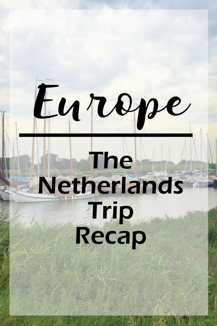 The Netherlands Trip Recap