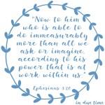 Ephesians 3:20 Immeasurably More #201