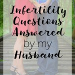Infertility Questions Answered by My Husband