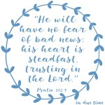 Psalm 112:7 Trusting in the Lord #200