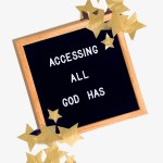 Accessing All God Has