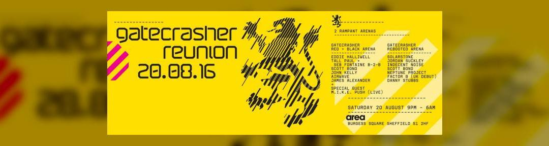 Gatecrasher The Reunion Sheffield on Sat 20th Aug 2016 at Area Sheffield, Sheffield | Fatsoma