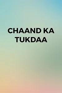 Chaand Ka Tukdaa