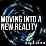 Moving Into A New Reality