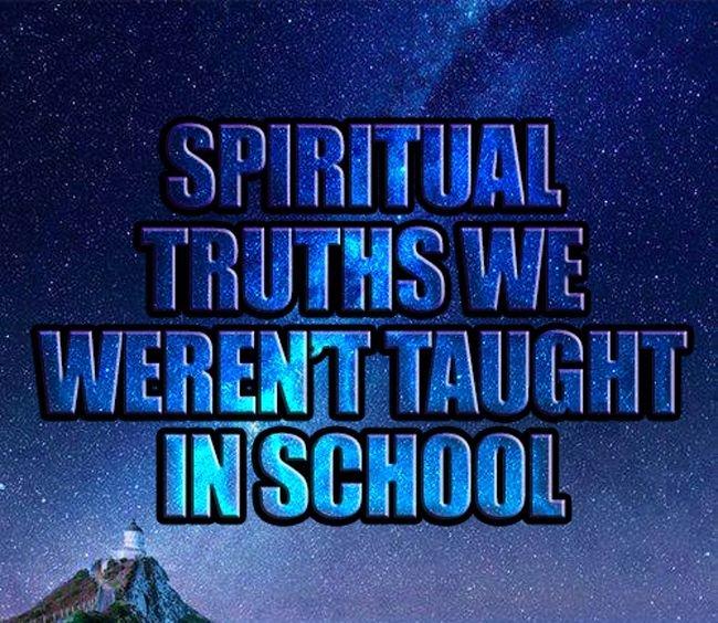 Top 10 Spiritual Truths We Weren't Taught In School  in5d in 5d in5d.com www.in5d.com http://in5d.com/ body mind soul spirit BodyMindSoulSpirit.com http://bodymindsoulspirit.com/