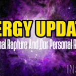 Energy Update – Our Personal Rapture And Our Personal Revelations