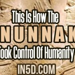 This Is How The Anunnaki Took Control Of Humanity