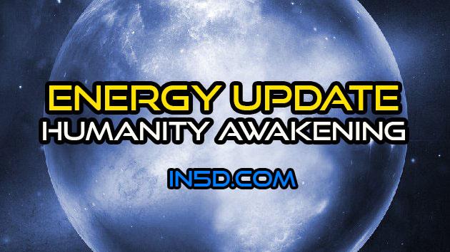 Energy Update - Humanity Awakening