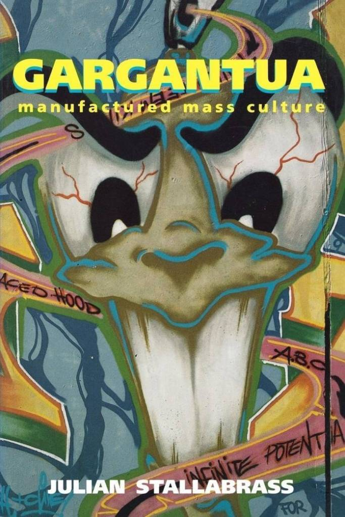 Julian Stallabrass - Gargantua: Manufactured Mass Culture 1996. Image: Amazon.com