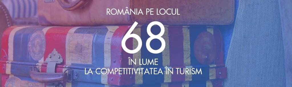 Româniape locul 68 și a căzut două poziții în Raportul Global al CompetitivitățiiTurismului