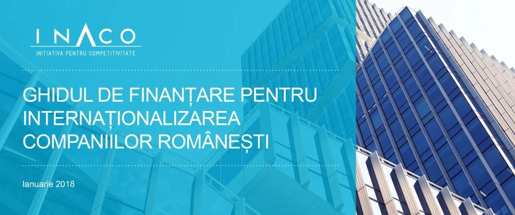 Ghidul de finanțare pentru internaționalizarea companiilor românești. Ianuarie 2018
