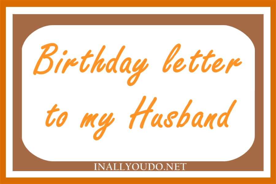 A Birthday Letter To My Husband In All You Do